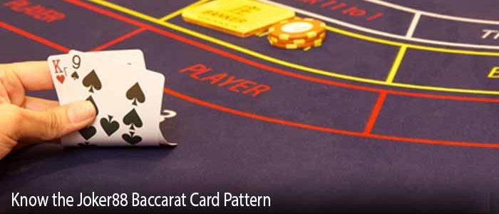 Know the Joker88 Baccarat Card Pattern